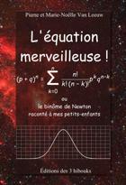 Couverture de L'équation merveilleuse! ou le binôme de Newton raconté à mes petits-enfants